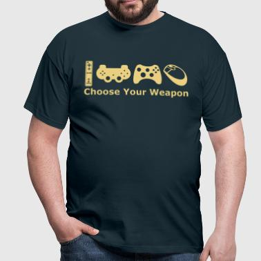 chose your weapon - Men's T-Shirt
