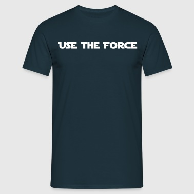USE THE FORCE - STAR WAR - T-shirt Homme