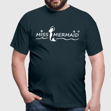 Miss Mermaid - Männer T-Shirt