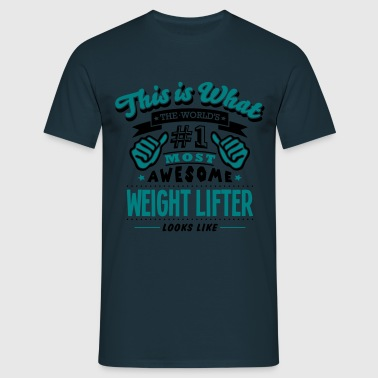 weight lifter world no1 most awesome cop - Mannen T-shirt