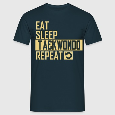 eat sleep taekwondo - Männer T-Shirt