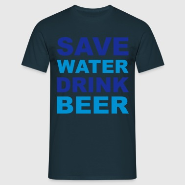 Save Water - Men's T-Shirt