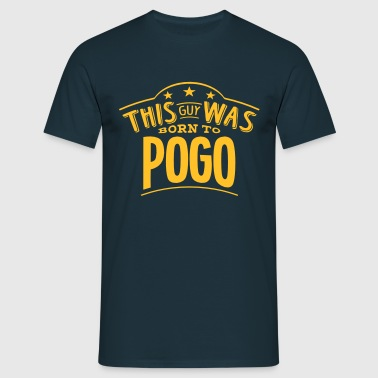 this guy was born to pogo - Men's T-Shirt