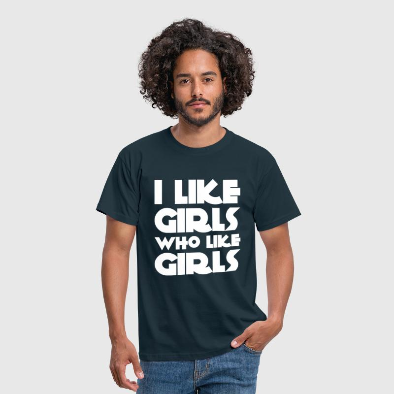 I Like Girls Who Like Girls - Men's T-Shirt
