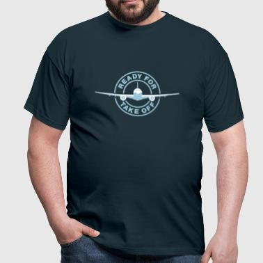 Ready for take off - Männer T-Shirt