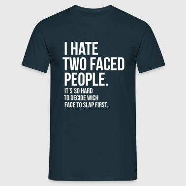 hate 2 faced people  - Männer T-Shirt