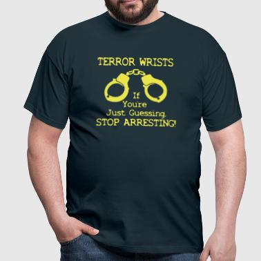 Terror Wrists - Men's T-Shirt