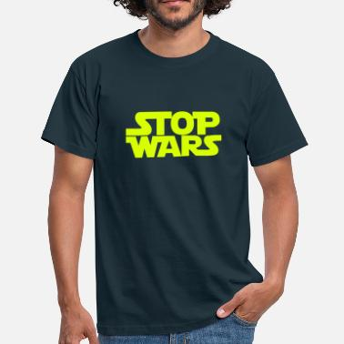 Stop Stop Wars May the Peace Be With You - Men's T-Shirt