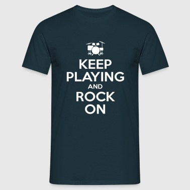 KEEP PLAYING AND ROCK ON - Mannen T-shirt