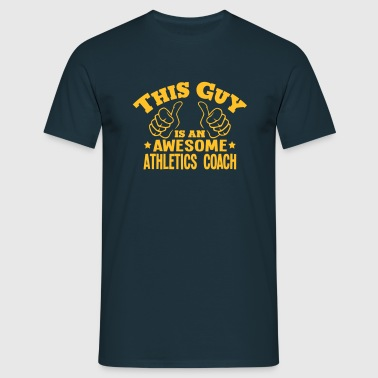 this guy is an awesome athletics coach - Men's T-Shirt