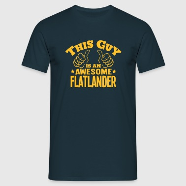 this guy is an awesome flatlander - Men's T-Shirt