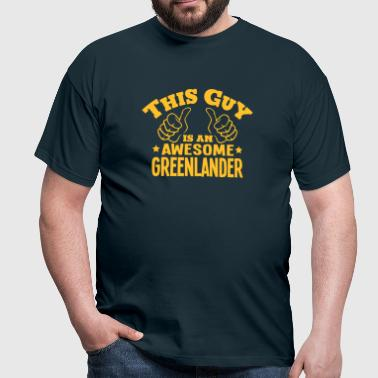 this guy is an awesome greenlander - Men's T-Shirt