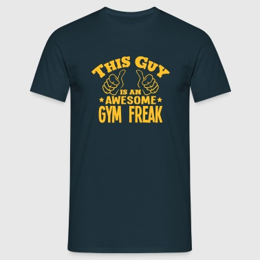 this guy is an awesome gym freak - Men's T-Shirt