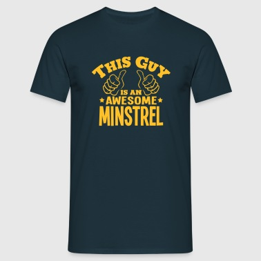 this guy is an awesome minstrel - Men's T-Shirt