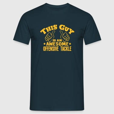this guy is an awesome offensive tackle - Men's T-Shirt
