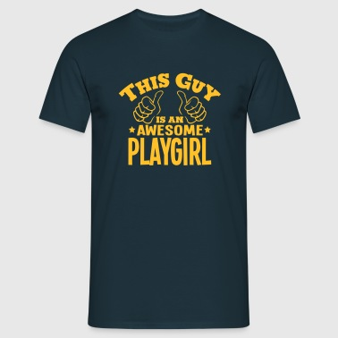 this guy is an awesome playgirl - Men's T-Shirt
