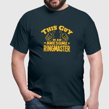 this guy is an awesome ringmaster - Men's T-Shirt