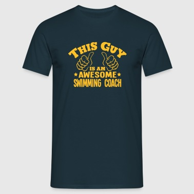 this guy is an awesome swimming coach - Men's T-Shirt