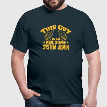 this guy is an awesome system admin - Men's T-Shirt