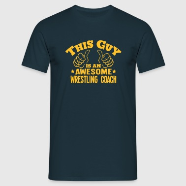 this guy is an awesome wrestling coach - Men's T-Shirt