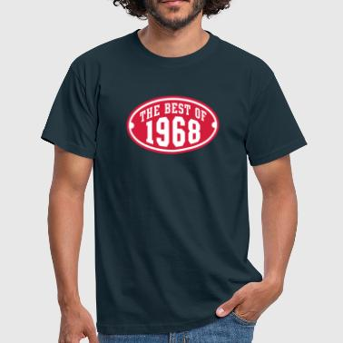 THE BEST OF 1968 2C Birthday Anniversaire Geburtstag - Männer T-Shirt