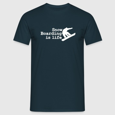 snowboarding is life - T-shirt Homme