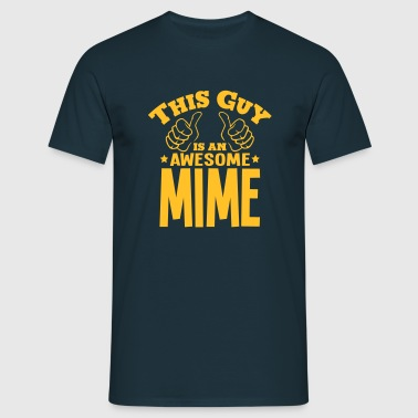 this guy is an awesome mime - Men's T-Shirt