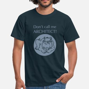 Shop Ingenieur Don't call me architect!, Bulldog - Männer T-Shirt