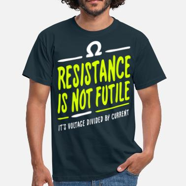Futile Resistance is not futile - Men's T-Shirt