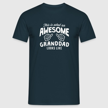 this is what an awesome granddad looks l - T-shirt Homme