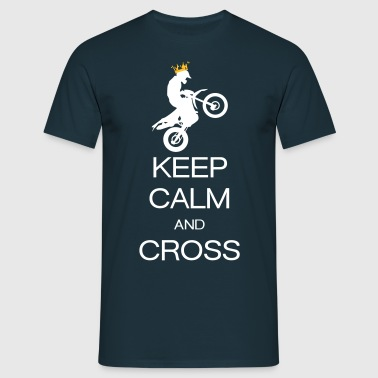 keep calm and cross - Mannen T-shirt