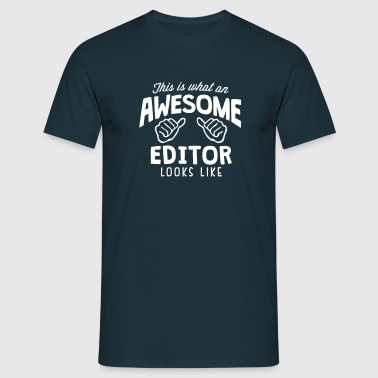 awesome editor looks like - Men's T-Shirt