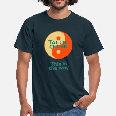 Chi Gong Symbol Tai Chi Chuan This is the way Yin Yang Taiji Vekto - Männer T-Shirt
