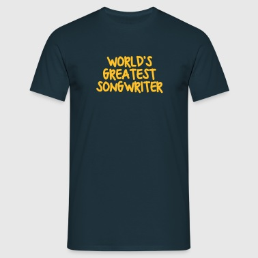 worlds greatest songwriter - Männer T-Shirt