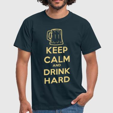 keep_calm_and_drink_hard - Männer T-Shirt
