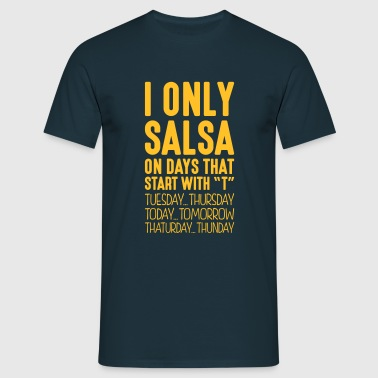 i only salsa on days that end in t - Men's T-Shirt
