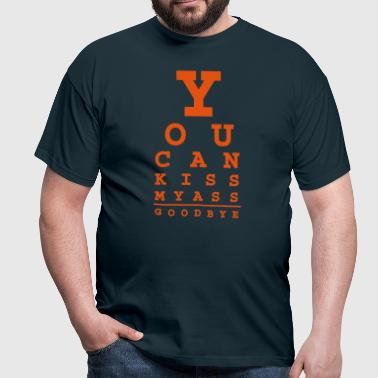 you can kiss my ass good bye - Männer T-Shirt