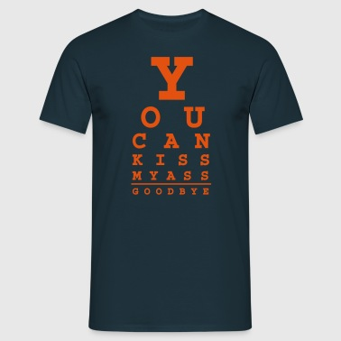 you can kiss my ass good bye - Camiseta hombre