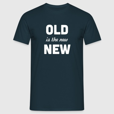 Old is the new new - Men's T-Shirt