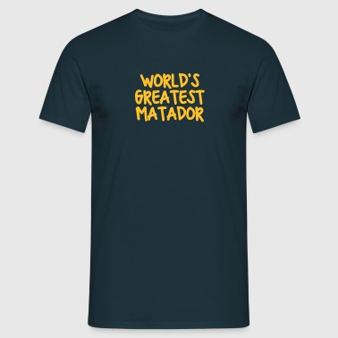 worlds greatest matador - T-shirt herr
