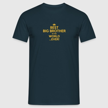 best big brother in the world ever - Men's T-Shirt