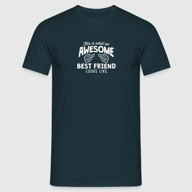 awesome best friend looks like - Men's T-Shirt