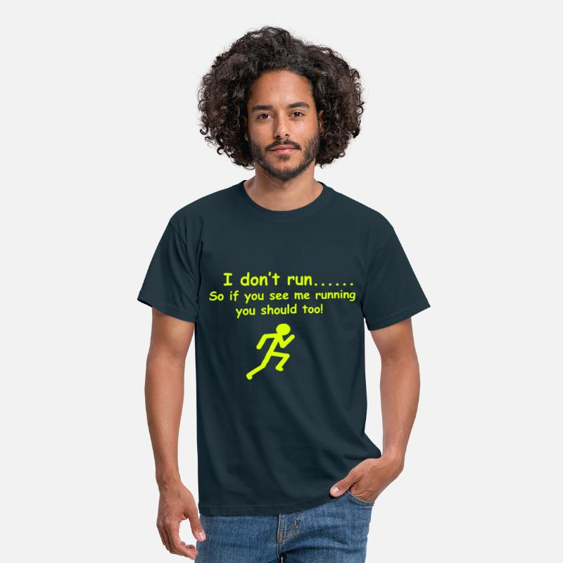 Funky T-Shirts - I don't run....So if you see me running you should - Men's T-Shirt navy