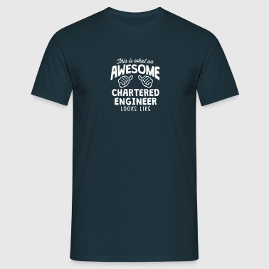 awesome chartered engineer looks like - Men's T-Shirt