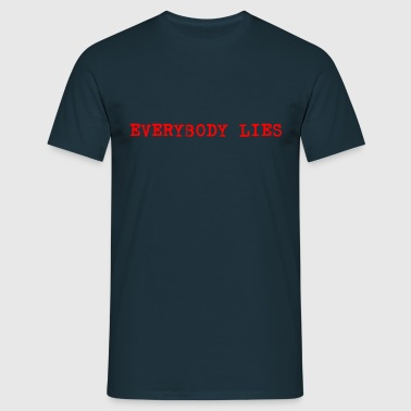 everybody lies typewriter - Männer T-Shirt