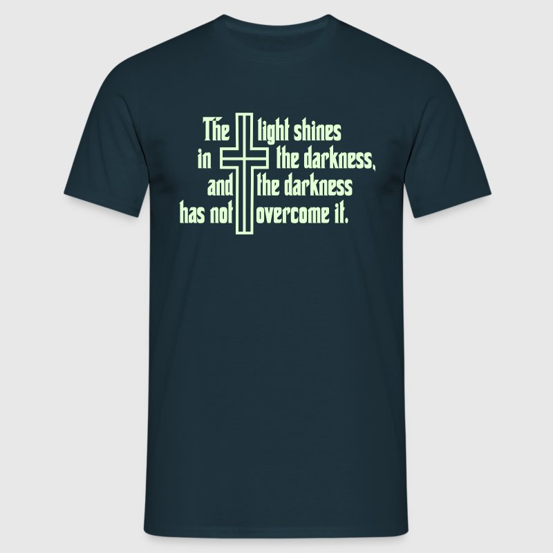 Light shines in der darkness - Camiseta hombre