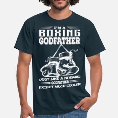Boxing Godfather I'm A Boxing Godfather...  - Men's T-Shirt