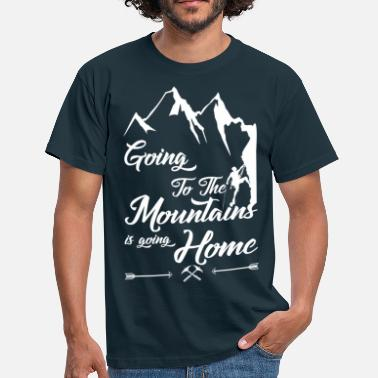 Mountaineering Quotes Going To The Mountains Is Going Home - Men's T-Shirt