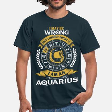 Sign Of Zodiac ....I Am An Aquarius - Men's T-Shirt