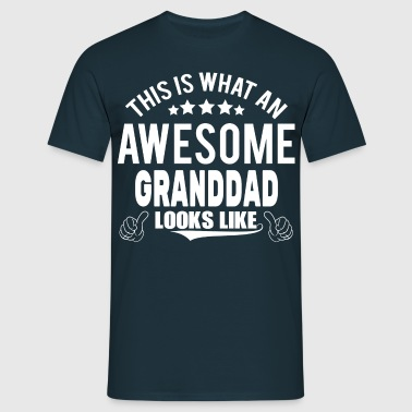 THIS IS WHAT AN AWESOME GRANDDAD LOOKS LIKE - Men's T-Shirt